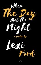 When The Day Met The Night~ A Jordan Fisher Fanfic by TeenWolfOverload24