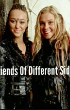 Friends of different sides by clexa17