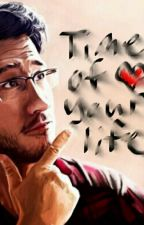 Markiplier X Reader: The Time of Your Life (Complete) by markisepticchild