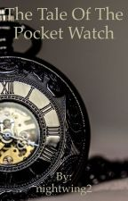 The Story of the Pocket Watch  by nightwing2
