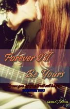 Forever I'll Be Yours (slow-update) by iam07teen