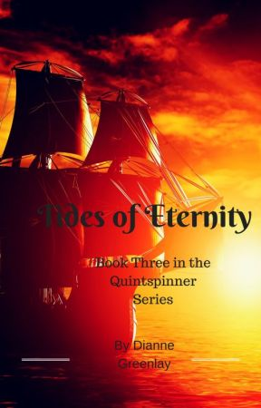 Tides of Eternity - Book Three in the Quintspinner Series by DianneGreenlay6