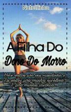 A Filha Do Dono Do Morro _ Livro 1 _ by Nutellinha1313