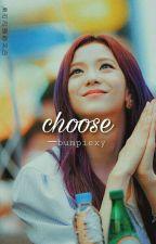 Choose 一jenniekim [privated]✔ by bumpiexy