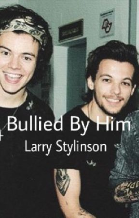 Bullied By Him (Larry Stylinson) by articdirection