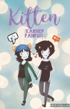 Kitten [KarNep Fanfic] by Xx_JustAnother_xX