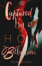 Captured by a Hot BIllionaire by black_rosie61