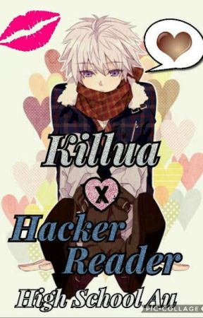 Hacker (Killua X Reader) High school Au by KilluaZoldyckismybae