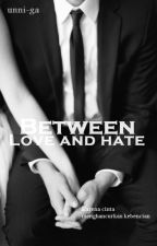 Between Love And Hate by unniga