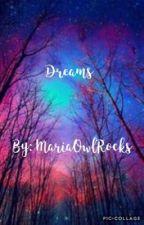 Dreams by MariaOwlRocks