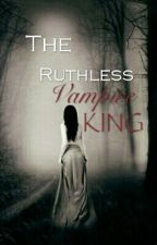 The ruthless vampire king  by beautifulcreature356
