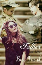 The Father Of My Best Friend by atika_oktaviiiaaa