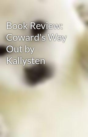 Book Review:  Coward's Way Out by Kallysten by LynnReynolds