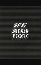 We're Broken People by JaurelloXXVII