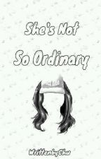 She's Not So Ordinary (Under Editing) by DiaryniChu