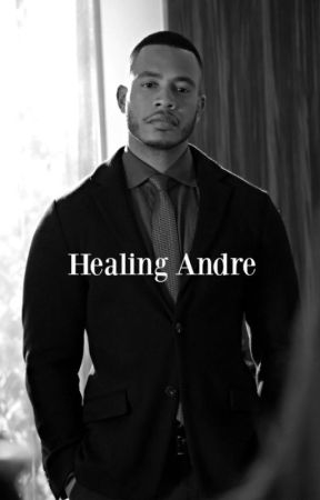 Healing Andre by ItsQueenSugar