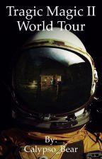 Tragic Magic II World Tour by Calypso_Bear