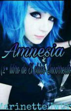 {Finalizada} Amnesia (2• libro de el chico incorrecto) by NeaLeroy