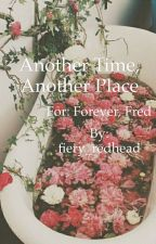 Another time, another place.  --> Forever, Fred contest  by fiery_redhead