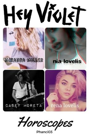 Hey Violet Horoscopes (and One Shots) by Phanci03