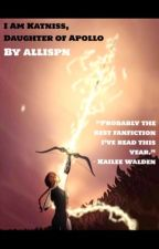 I am Katniss, Daughter of Apollo (Percy Jackson Fanfic/Hunger Games Fanfic) by allispn