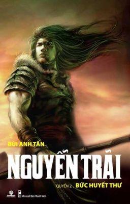 Đọc truyện Nguyễn Trãi - Quyển II: Bức Huyết Thư (Bùi Anh Tấn)