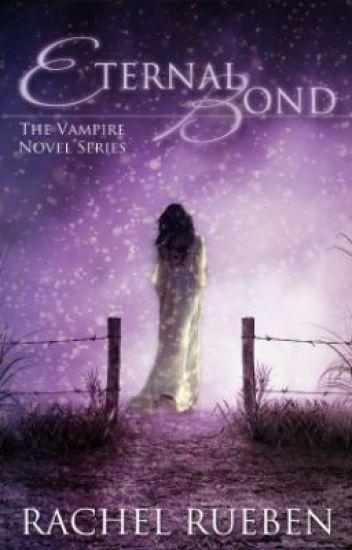 Eternal Bond: The Vampire Novel Series
