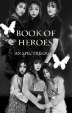 [TRILOGY] Book of Heroes by Hanna1604
