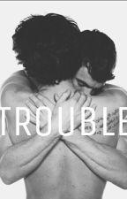 Trouble - Divalejo. by hugmepedro