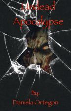 Undead Apocalypse by Cloey103