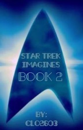 Star Trek Imagines Book 2 by Clo2603
