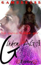 GÖRKEM AĞA (ARA VERİLDİ) by fanss77