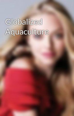 Globalized Aquaculture by kj_nadani