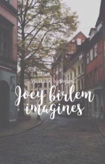 Joey birlem imagines