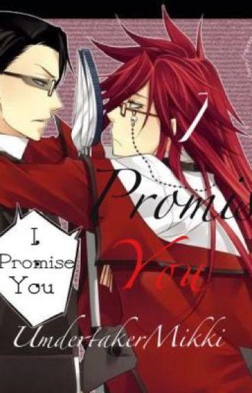 I Promise You ( Grelliam / Kuroshitsuji / Black Butler Fan Fic / Grell Sutcliff x William T. Spears )