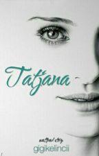 Tatjana by gigikelincii