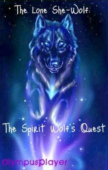 The Lone She-Wolf: The Spirit Wolf's Quest