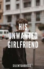 His Unwanted Girlfriend || Manu Rios || COMPLETED ✔️ by SilentGoddess