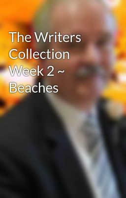 The Writers Collection Week 2 ~ Beaches