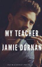 My Teacher Jamie Dornan (Jamie Dornan Fanfiction)  TŁUMACZENIE PL by LilySummerMoon