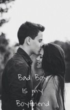 Bad boy is my boyfriend by Miss_dhe18