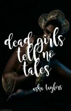 Dead Girls Tell No Tales by castelled