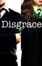 Disgrace by MrsDracoMalfoyxo