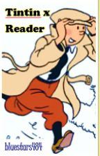 Tintin x Reader by bluestars484