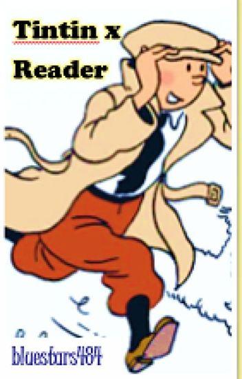 Tintin x Reader