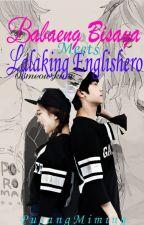 Babaeng Bisaya meets Lalaking Englishero(EDITING) by 08meowzkiiee