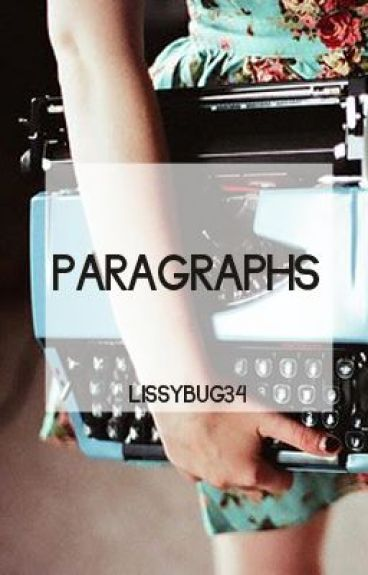 Paragraphs by lissybug34
