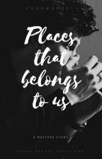Places that belongs to us // S.M by Yourwords1
