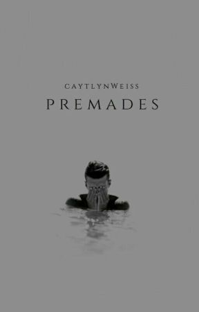 Premades by CaytlynWeiss