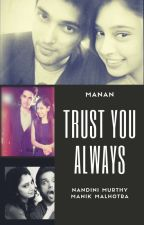 Manan : Trust You Always by NehaSawhney9